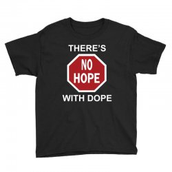 there's no hope dope Youth Tee | Artistshot