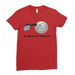 no hope human race Ladies Fitted T-Shirt | Artistshot