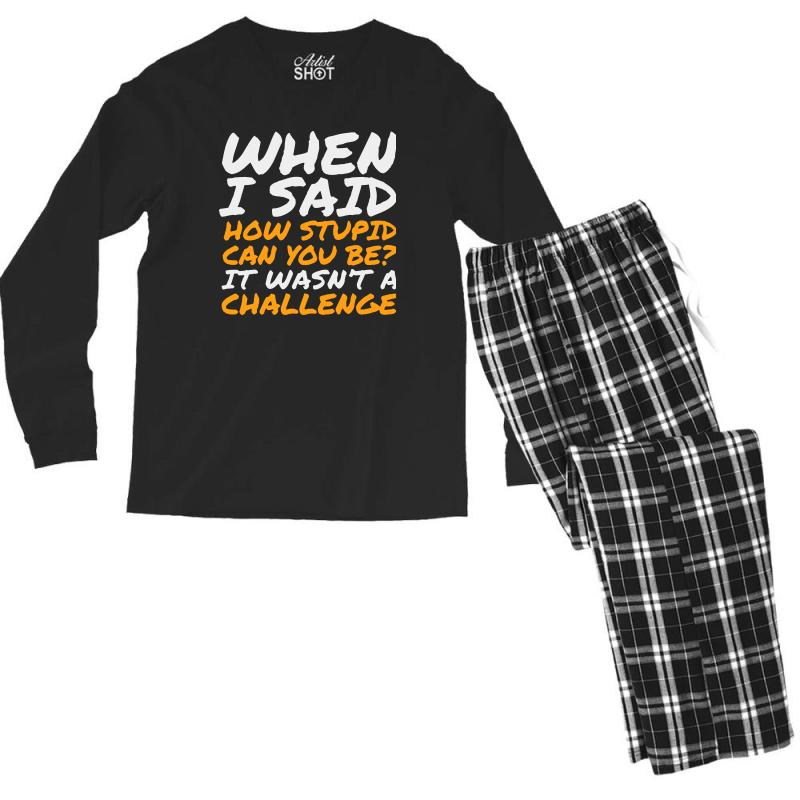 93f7d1b88 Custom Sarcastic Quotes For Stupid People Men's Long Sleeve Pajama Set By  Vanode Art - Artistshot