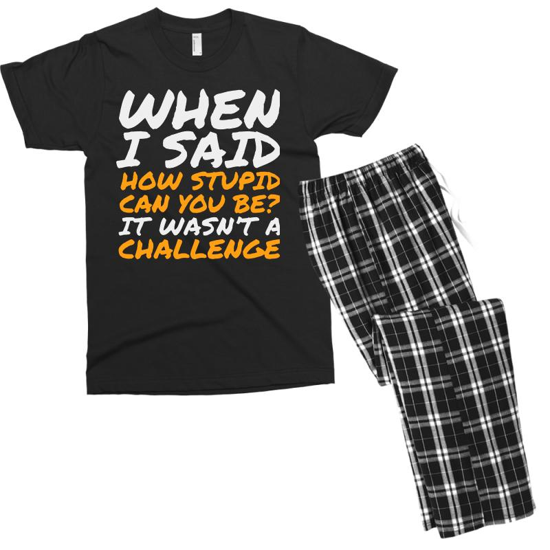 1e195fbe6 Custom Sarcastic Quotes For Stupid People Men's T-shirt Pajama Set ...