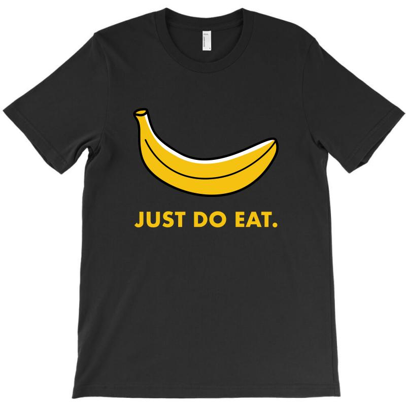 Just To Eat For Dark T-shirt | Artistshot
