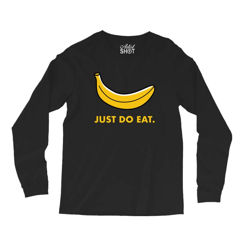 Just To Eat For Dark Long Sleeve Shirts | Artistshot