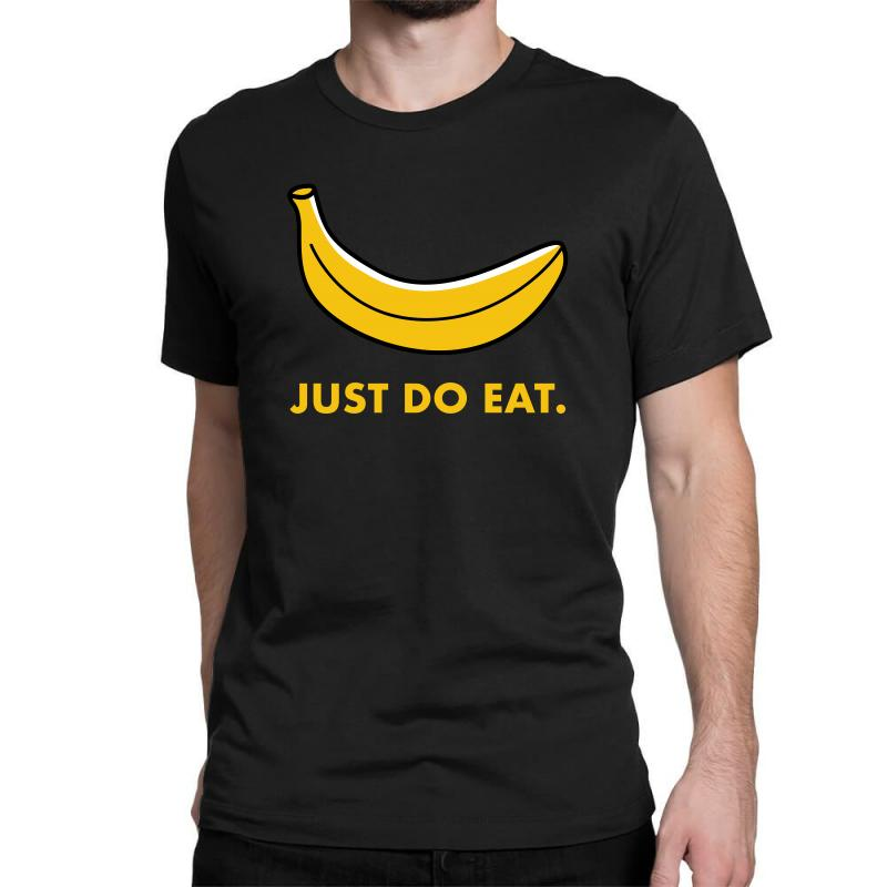 Just To Eat For Dark Classic T-shirt   Artistshot