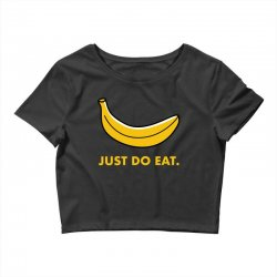 just to eat for dark Crop Top | Artistshot