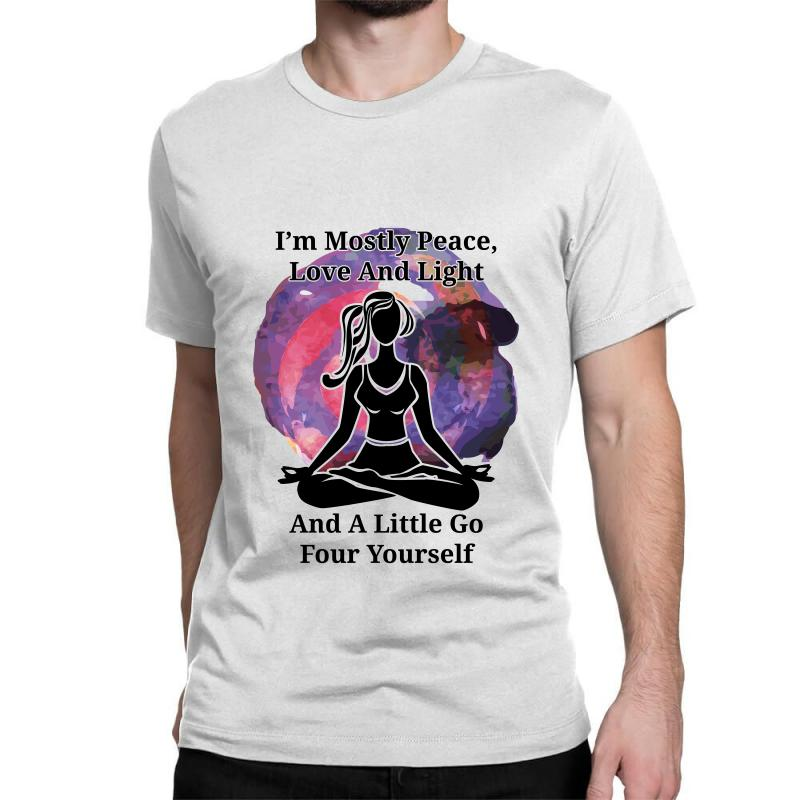I'm Mostly Peace For Light Classic T-shirt | Artistshot