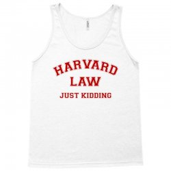 harvard law just kidding for light Tank Top | Artistshot