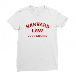 harvard law just kidding for light Ladies Fitted T-Shirt | Artistshot
