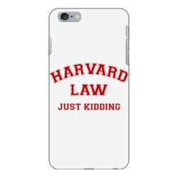 harvard law just kidding for light iPhone 6 Plus/6s Plus Case | Artistshot