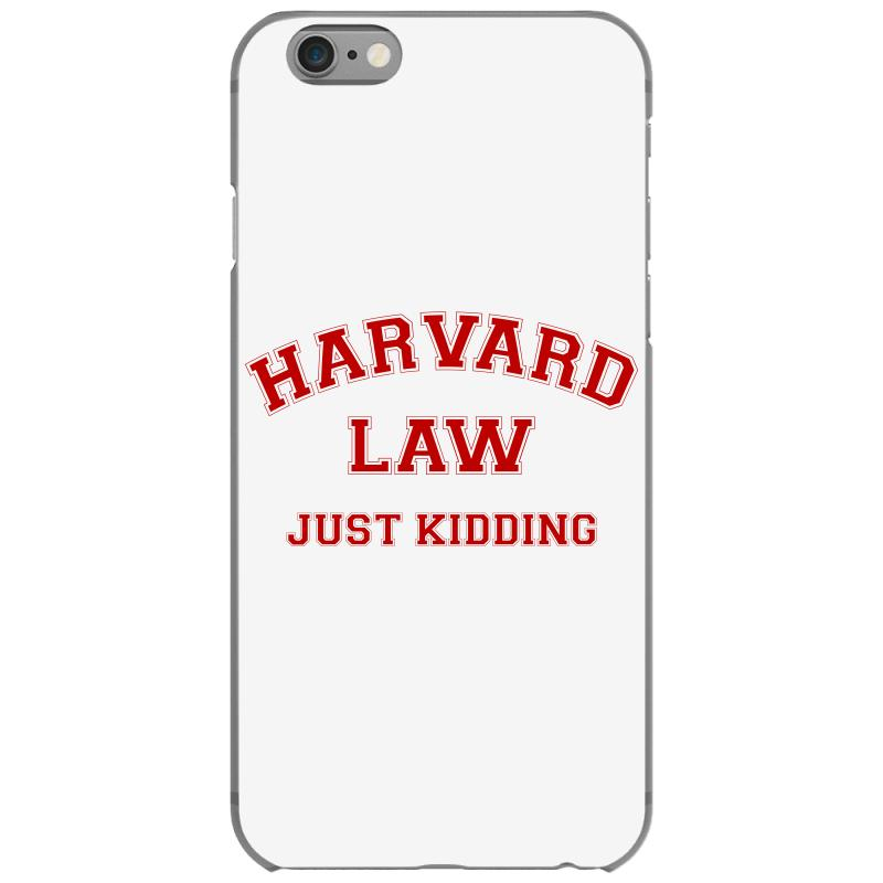 Harvard Law Just Kidding For Light Iphone 6/6s Case | Artistshot