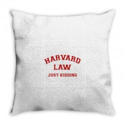 harvard law just kidding for light Throw Pillow | Artistshot