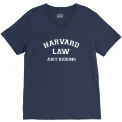 harvard law just kidding for dark V-Neck Tee | Artistshot