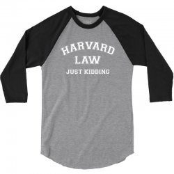 harvard law just kidding for dark 3/4 Sleeve Shirt | Artistshot
