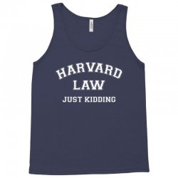 harvard law just kidding for dark Tank Top | Artistshot