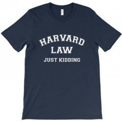 harvard law just kidding for dark T-Shirt | Artistshot
