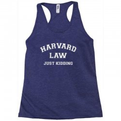 harvard law just kidding for dark Racerback Tank | Artistshot