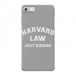 harvard law just kidding for dark iPhone 7 Case | Artistshot