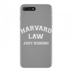 harvard law just kidding for dark iPhone 7 Plus Case | Artistshot