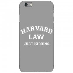 harvard law just kidding for dark iPhone 6/6s Case | Artistshot