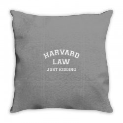 harvard law just kidding for dark Throw Pillow | Artistshot