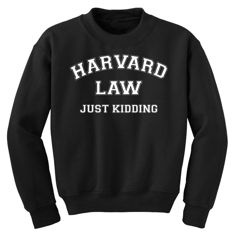 Harvard Law Just Kidding For Dark Youth Sweatshirt | Artistshot