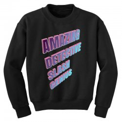 amazing detective slash genius for dark Youth Sweatshirt | Artistshot