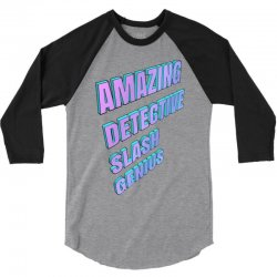 amazing detective slash genius for light 3/4 Sleeve Shirt | Artistshot
