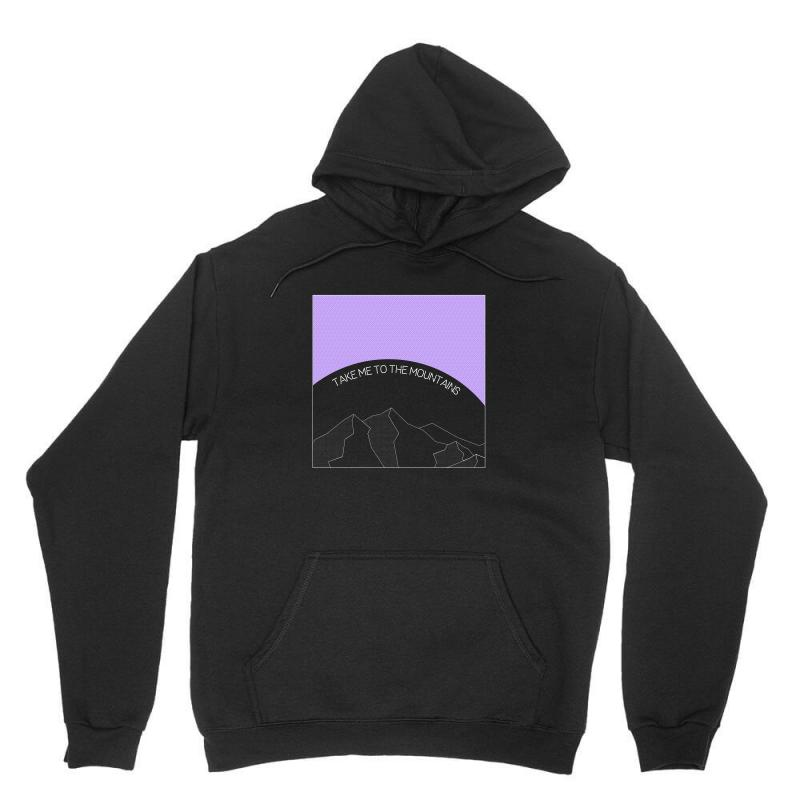 Take Me To The Mountains For Dark Unisex Hoodie | Artistshot