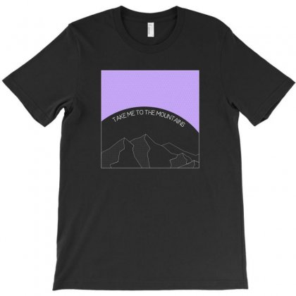 Take Me To The Mountains For Dark T-shirt Designed By Seniha