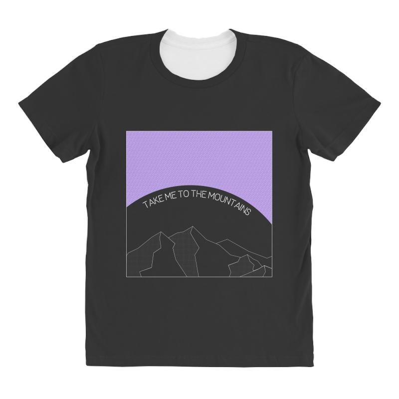 Take Me To The Mountains For Dark All Over Women's T-shirt | Artistshot