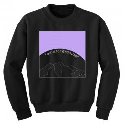 take me to the mountains for dark Youth Sweatshirt | Artistshot
