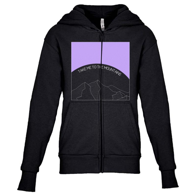 Take Me To The Mountains For Dark Youth Zipper Hoodie | Artistshot