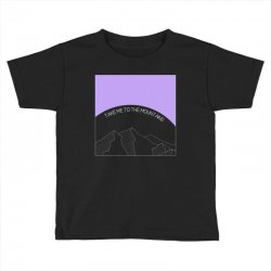take me to the mountains for dark Toddler T-shirt | Artistshot