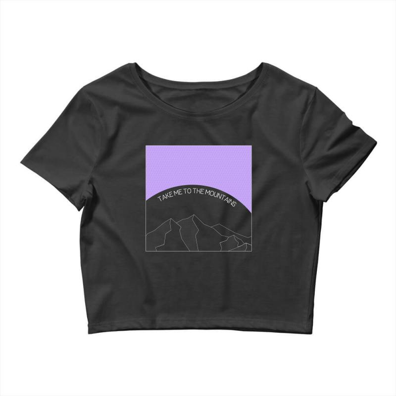 Take Me To The Mountains For Dark Crop Top | Artistshot