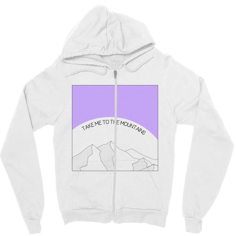 Take Me To The Mountains For Light Zipper Hoodie | Artistshot