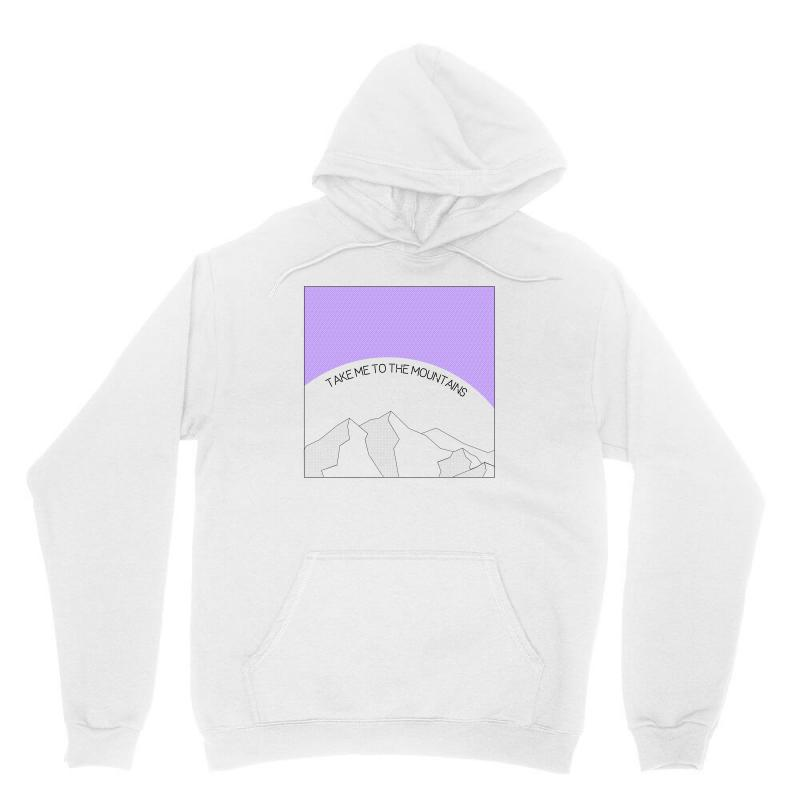 Take Me To The Mountains For Light Unisex Hoodie | Artistshot