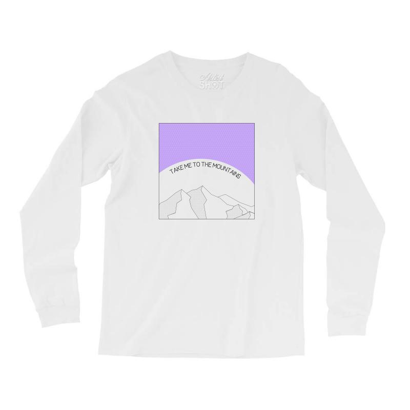 Take Me To The Mountains For Light Long Sleeve Shirts | Artistshot