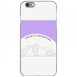 take me to the mountains for light iPhone 6/6s Case | Artistshot