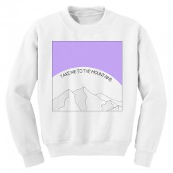 take me to the mountains for light Youth Sweatshirt | Artistshot