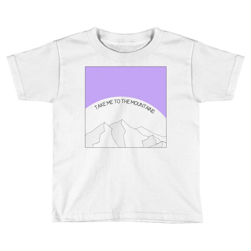 Take Me To The Mountains For Light Toddler T-shirt | Artistshot