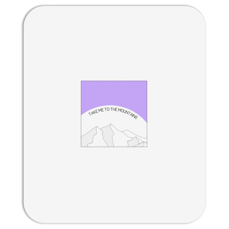 Take Me To The Mountains For Light Mousepad | Artistshot