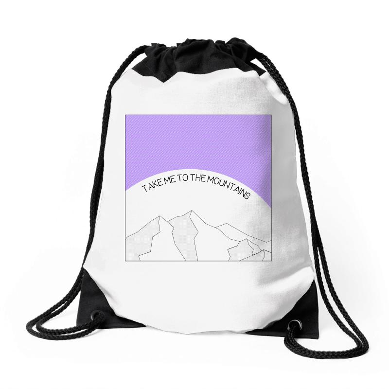 Take Me To The Mountains For Light Drawstring Bags | Artistshot