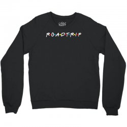 roadtrip friends parody for dark Crewneck Sweatshirt | Artistshot