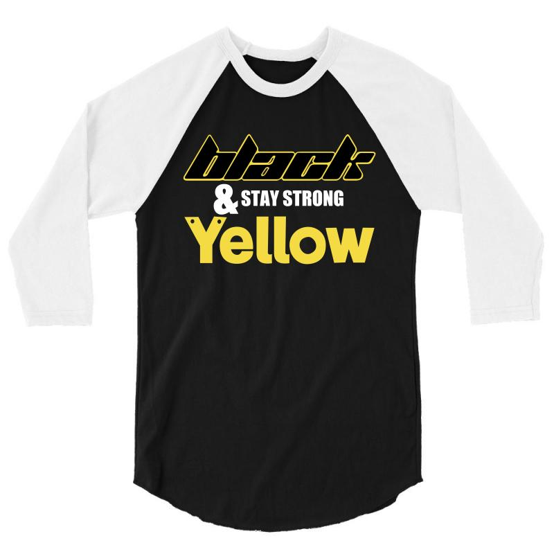 Black And Stay Strong Yellow 3/4 Sleeve Shirt | Artistshot