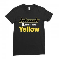 black and stay strong yellow Ladies Fitted T-Shirt | Artistshot