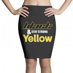 black and stay strong yellow Pencil Skirts | Artistshot