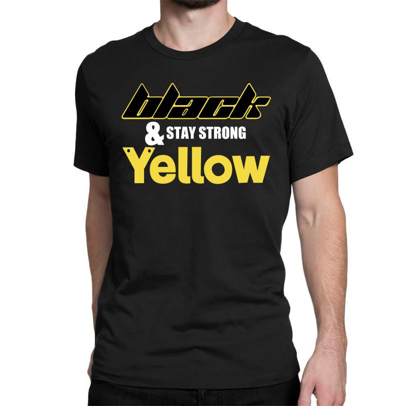 Black And Stay Strong Yellow Classic T-shirt | Artistshot