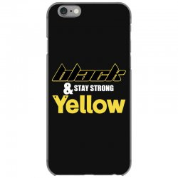black and stay strong yellow iPhone 6/6s Case | Artistshot