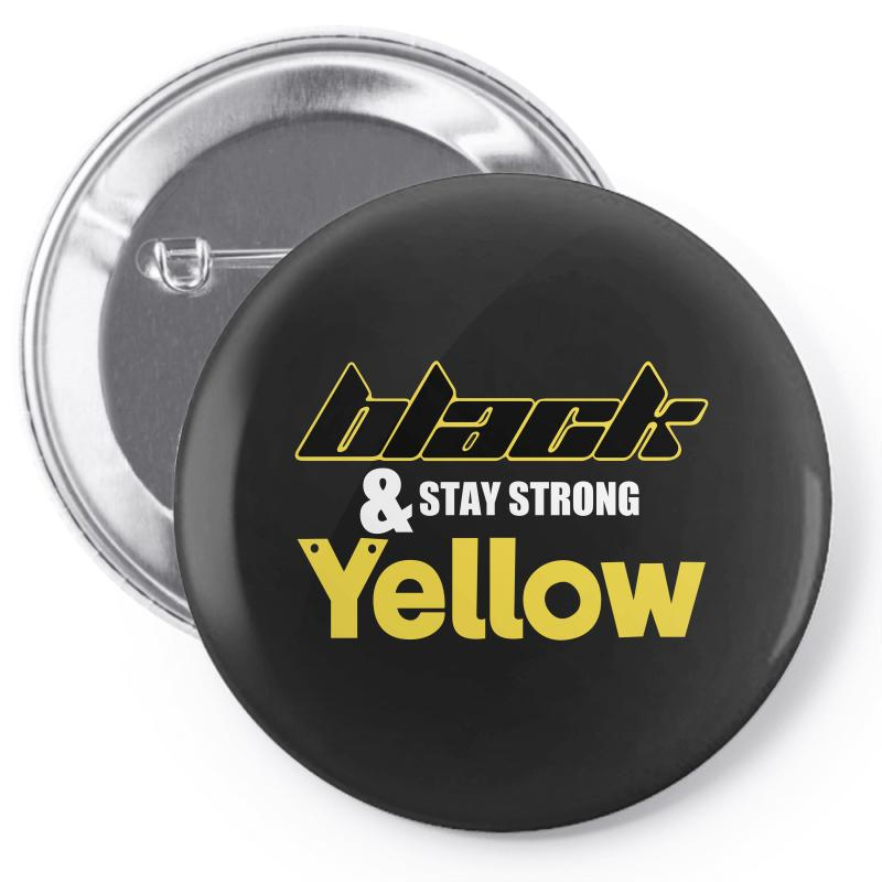 Black And Stay Strong Yellow Pin-back Button | Artistshot