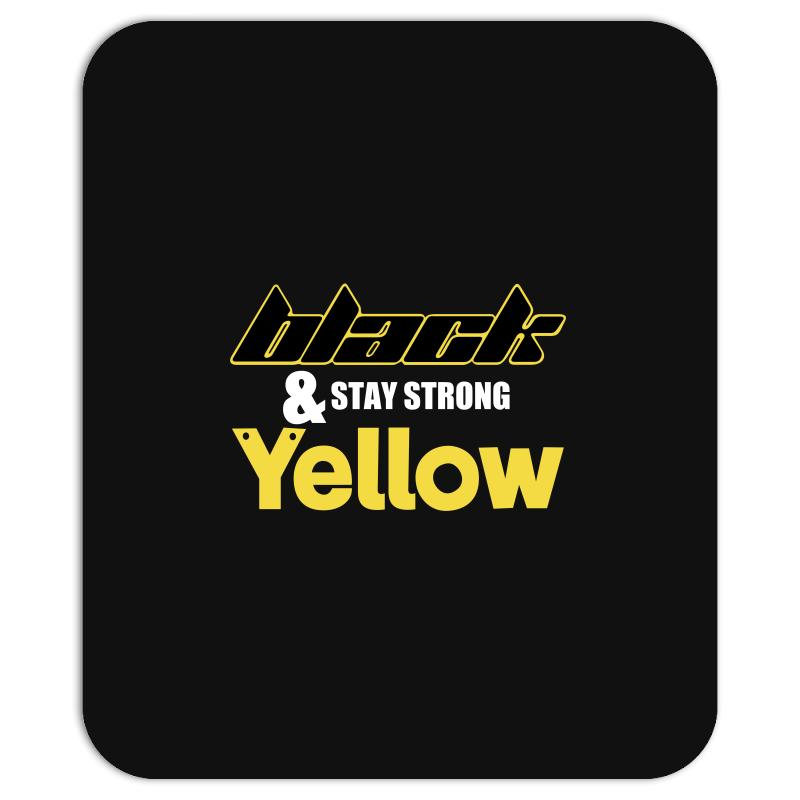 Black And Stay Strong Yellow Mousepad | Artistshot