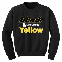 black and stay strong yellow Youth Sweatshirt | Artistshot